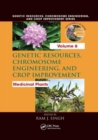 Genetic Resources, Chromosome Engineering, and Crop Improvement : Medicinal Plants, Volume 6 - Book