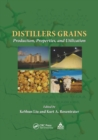 Distillers Grains : Production, Properties, and Utilization - Book