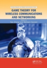 Game Theory for Wireless Communications and Networking - Book