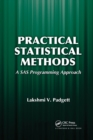Practical Statistical Methods : A SAS Programming Approach - Book