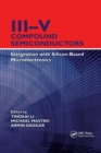 III-V Compound Semiconductors : Integration with Silicon-Based Microelectronics - Book