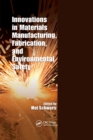 Innovations in Materials Manufacturing, Fabrication, and Environmental Safety - Book