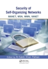 Security of Self-Organizing Networks : MANET, WSN, WMN, VANET - Book