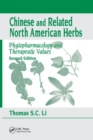 Chinese & Related North American Herbs : Phytopharmacology & Therapeutic Values, Second Edition - Book