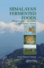 Himalayan Fermented Foods : Microbiology, Nutrition, and Ethnic Values - Book