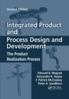 Integrated Product and Process Design and Development : The Product Realization Process, Second Edition - Book