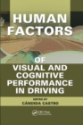 Human Factors of Visual and Cognitive Performance in Driving - Book