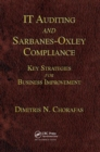 IT Auditing and Sarbanes-Oxley Compliance : Key Strategies for Business Improvement - Book
