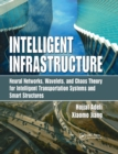 Intelligent Infrastructure : Neural Networks, Wavelets, and Chaos Theory for Intelligent Transportation Systems and Smart Structures - Book