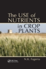 The Use of Nutrients in Crop Plants - Book