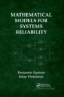 Mathematical Models for Systems Reliability - Book