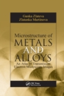 Microstructure of Metals and Alloys : An Atlas of Transmission Electron Microscopy Images - Book