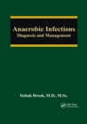 Anaerobic Infections : Diagnosis and Management - Book