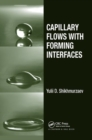 Capillary Flows with Forming Interfaces - Book