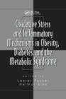 Oxidative Stress and Inflammatory Mechanisms in Obesity, Diabetes, and the Metabolic Syndrome - Book