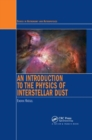 An Introduction to the Physics of Interstellar Dust - Book