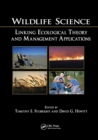 Wildlife Science : Linking Ecological Theory and Management Applications - Book
