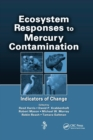 Ecosystem Responses to Mercury Contamination : Indicators of Change - Book