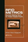 RFID Metrics : Decision Making Tools for Today's Supply Chains - Book