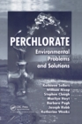 Perchlorate : Environmental Problems and Solutions - Book