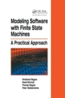 Modeling Software with Finite State Machines : A Practical Approach - Book