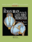 The Human Brain During the Late First Trimester - Book