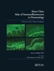 Mayo Clinic Atlas of Immunofluorescence in Dermatology : Patterns and Target Antigens - Book