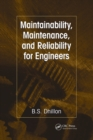 Maintainability, Maintenance, and Reliability for Engineers - Book