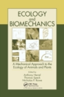 Ecology and Biomechanics : A Mechanical Approach to the Ecology of Animals and Plants - Book