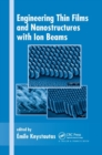 Engineering Thin Films and Nanostructures with Ion Beams - Book