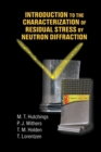 Introduction to the Characterization of Residual Stress by Neutron Diffraction - Book