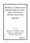 Female Urology, Urogynecology, and Voiding Dysfunction - Book