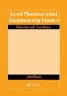 Good Pharmaceutical Manufacturing Practice : Rationale and Compliance - Book