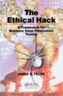 The Ethical Hack : A Framework for Business Value Penetration Testing - Book