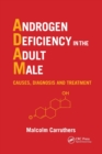 Androgen Deficiency in The Adult Male : Causes, Diagnosis and Treatment - Book