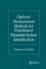 Optimal Measurement Methods for Distributed Parameter System Identification - Book