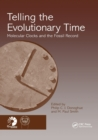 Telling the Evolutionary Time : Molecular Clocks and the Fossil Record - Book