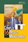 Complex IT Project Management : 16 Steps to Success - Book