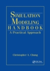 Simulation Modeling Handbook : A Practical Approach - Book