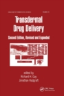 Transdermal Drug Delivery Systems : Revised and Expanded - Book
