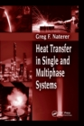 Heat Transfer in Single and Multiphase Systems - Book