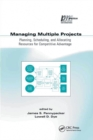 Managing Multiple Projects : Planning, Scheduling, and Allocating Resources for Competitive Advantage - Book