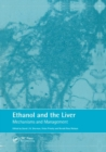 Ethanol and the Liver : Mechanisms and Management - Book