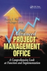 The Advanced Project Management Office : A Comprehensive Look at Function and Implementation - Book