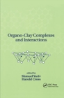 Organo-Clay Complexes and Interactions - Book