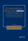 Environmental Separation of Heavy Metals : Engineering  Processes - Book
