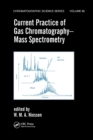 Current Practice of Gas Chromatography-Mass Spectrometry - Book