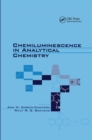 Chemiluminescence in Analytical Chemistry - Book