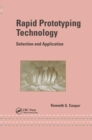 Rapid Prototyping Technology : Selection and Application - Book