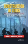 Construction in Cities : Social, Environmental, Political, and Economic Concerns - Book